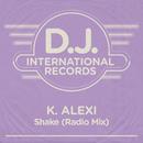 Shake (Radio Mix)/K-Alexi