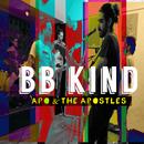 BB Kind/Apo & The Apostles