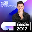 Insurrección (Operación Triunfo 2017)/Alfred García