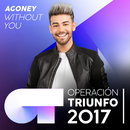 Without You (Operación Triunfo 2017)/Agoney