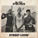 STREET LIVIN'/The Black Eyed Peas