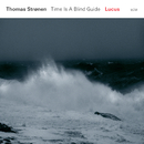 Lucus/Thomas Strønen, Time Is A Blind Guide