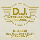 Stick Music (Vol. 1 / Pt. 1 / K. Alexi Mix #1)/K-Alexi