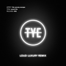 Good Life (Loud Luxury Remix)/The Young Escape