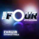 Unforgettable (The Four Performance)/Zhavia