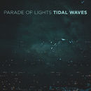 Tidal Waves/Parade Of Lights