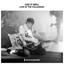 Live It Well (Live At The Palladium)/Switchfoot