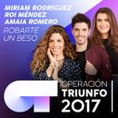 Robarte Un Beso (Operación Triunfo 2017)/Roi Méndez, Miriam Rodríguez, Amaia Romero