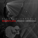 Relentless (Radio Version)/Ricardo Sanchez