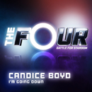 I'm Going Down (The Four Performance)/Candice Boyd