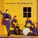 To The Faithful Departed/The Cranberries