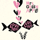 Love me, Love you/Mrs. GREEN APPLE