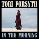 In The Morning/Tori Forsyth