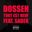 Tout est neuf (feat. Sadek)/Dosseh