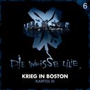 06: Krieg in Boston - Kapitel III/Die Weisse Lilie