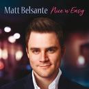 Nice 'N' Easy/Matt Belsante