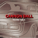 CANNON BALL/ROUND TABLE