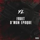 Fruit d'mon époque/YL