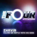 Killing Me Softly With His Song (The Four Performance)/Zhavia