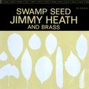 Swamp Seed/Jimmy Heath