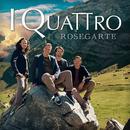 Rosegarte/I Quattro