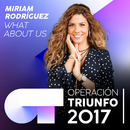 What About Us (Operación Triunfo 2017)/Miriam Rodríguez