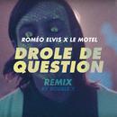 Drôle de question (Remix)/Roméo Elvis, Le Motel