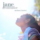 Un jour j'ai rêvé/Jane Constance
