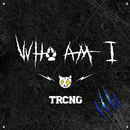 WHO AM I/TRCNG