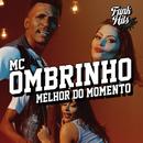Melhor Do Momento/MC Ombrinho