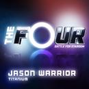 Titanium (The Four Performance)/Jason Warrior
