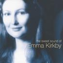 The Sweet Sound of Emma Kirkby/Emma Kirkby