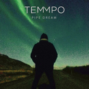 Pipe Dream/Temmpo