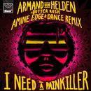 I Need A Painkiller (Armand Van Helden Vs. Butter Rush / Amine Edge & DANCE Remix)/Armand Van Helden, Butter Rush