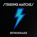 Retrograde/Striking Matches