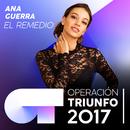 El Remedio (Operación Triunfo 2017)/Ana Guerra