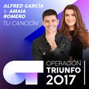 Tu Canción (Operación Triunfo 2017)/Amaia Romero, Alfred García