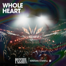 Whole Heart (Live) (feat. Kristian Stanfill)/Passion
