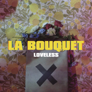 Loveless (Acoustic)/La Bouquet
