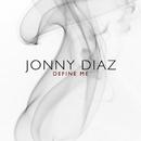 Define Me/Jonny Diaz