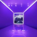 M A  N   I    A/Fall Out Boy
