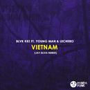 Vietnam (Jay Silva Remix) (feat. YOUNG MAN, Lechero)/BLVK KRZ
