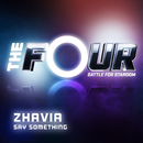Say Something (The Four Performance)/Zhavia