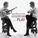 Play/Slava Grigoryan, Leonard Grigoryan