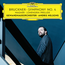 Bruckner: Symphony No. 4 / Wagner: Lohengrin Prelude (Live)/Gewandhausorchester Leipzig, Andris Nelsons