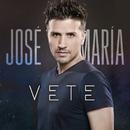 Vete/José María