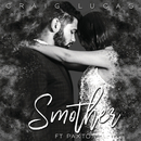 Smother (feat. Paxton)/Craig Lucas