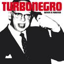 Never Is Forever/Turbonegro