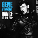 Dance To The Bop/Gene Vincent