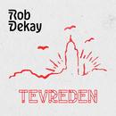 Tevreden/Rob Dekay